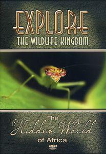 Explore the Wildlife Kingdom: Hidden World of Africa