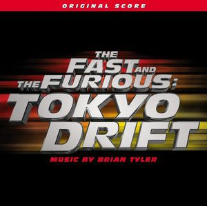 The Fast and the Furious: Tokyo Drift (Original Score)