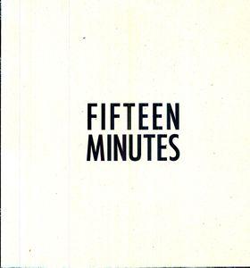 Fifteen Minutes /  Various , Various Artists