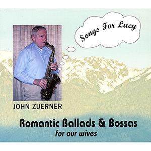 Zuerner, John : Songs for Lucy