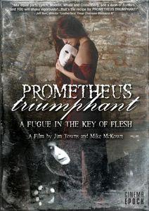 Prometheus Triumphant: A Fugue in the Key of Flesh