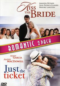 Kiss the Bride/ Just the Ticket