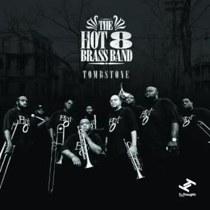 Tombstone , The Hot 8 Brass Band