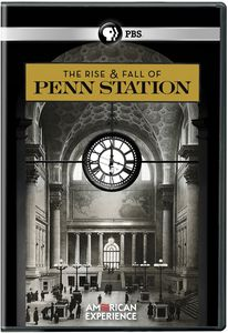 The Rise and Fall of Penn Station (American Experience)