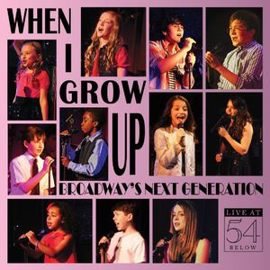 When I Grow Up: Broadway's Next Generation /  Var
