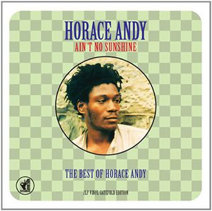 Ain T No Sunshine: Best of [Import] , Horace Andy