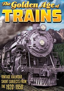 The Golden Age of Trains