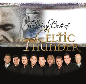 Very Best of Celtic Thunder , Celtic Thunder