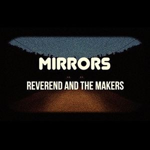 Mirrors [Import] , Reverend and the Makers