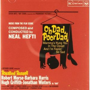 Oh Dad, Poor Dad, Mamma's Hung You in the Closet and I'm Feelin' So Sad (Original Soundtrack)