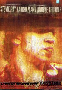 Stevie Ray Vaughan and Double Trouble: Live at Montreux 1982 & 1985