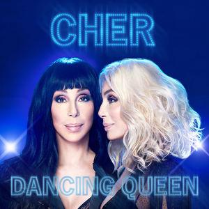 Dancing Queen , Cher