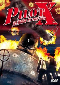 Pilot X (Aka Death in the Air)