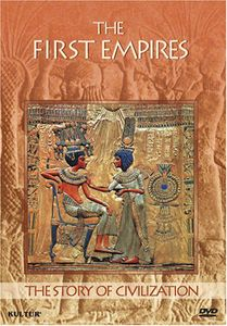 The Story of Civilization: The First Empires