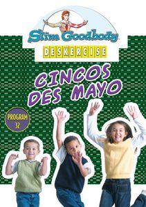 Slim Goodbody Deskercises: Cincos Des Mayo