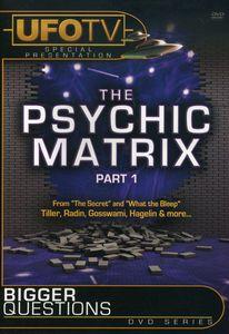 Bigger Questions?: The Psychic Matrix
