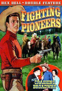 Fighting Pioneers & Crashing Broadway: Rex Bell