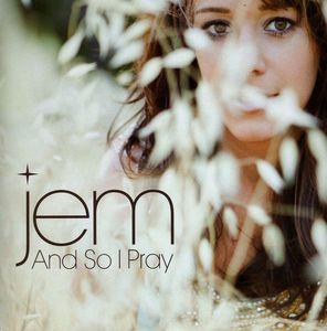 And So I Pray [Import] , Jem