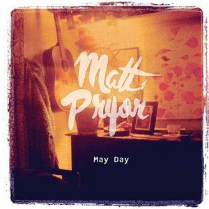 May Day [Import] , Matt Pryor