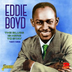 Blues Is Here to Stay 1947-59 [Import] , Eddie Boyd