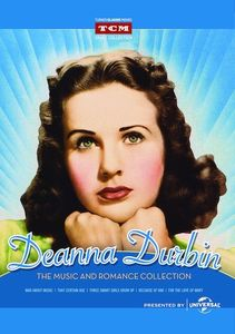 Deanna Durbin: The Music and Romance Collection , Deanna Durbin