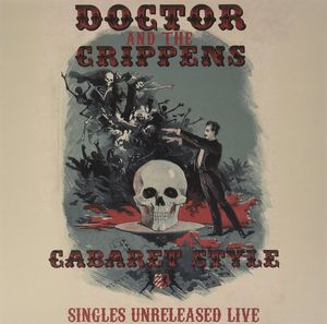 Cabaret Style: Singles Unreleased Live [Import] , Doctor & the Crippens