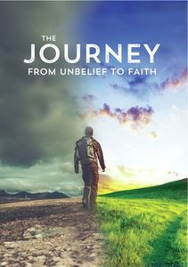 Journey From Unbelief to Faith