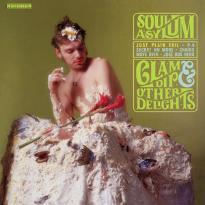 Clam Dip & Other Delights , Soul Asylum