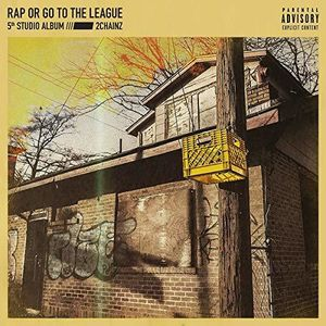 Rap Or Go To The League [Explicit Content]