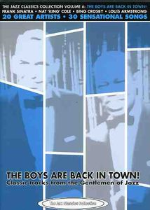 Boys Are Back in Town: Classic Tracks From the Gentlemen of Jazz