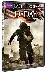 The Last Heroes of D-Day