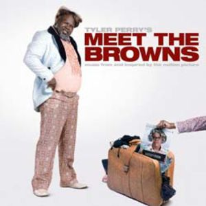 Tyler Perry's Meet the Browns (Original Soundtrack)