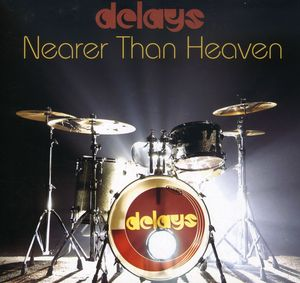 Nearer Than Heaven [Import] , Delays