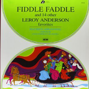 Fiddle Faddle & 14 Other Leroy Anderson Favorites