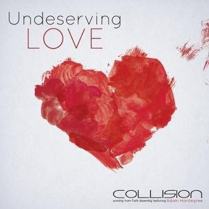 Collision: Underserving Love