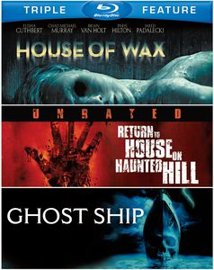 House of Wax (2005) /  Return to House on Haunted Hill /  Ghost Ship