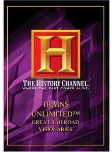 Trains Unlimited: Great Railroad Visionary