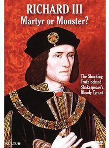 Richard III: Martyr or Monster?