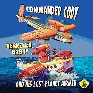 Berkeley Baby Live , Commander Cody & Lost Planet Airmen