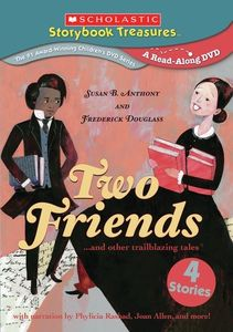Two Friends: Susan B. Anthony And Frederick Douglass And OtherTrailblazing Tales