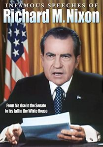 Infamous Speeches of Richard M. Nixon