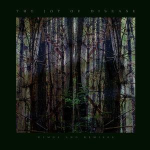 Joy of Disease: Demos & Remixes