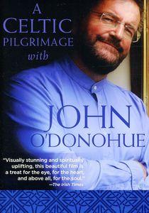 A Celtic Pilgrimage With John O'Donohue