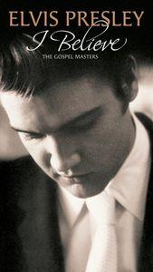 I Believe: The Gospel Masters , Elvis Presley