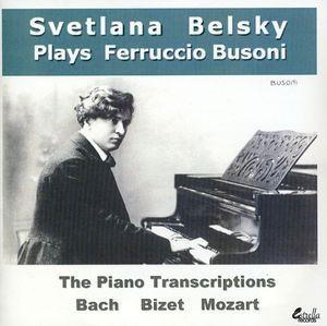 Ferruccio Busoni: The Piano Transcriptions