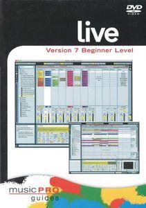 Musicpro Guides: Live 7 - Beginner Level