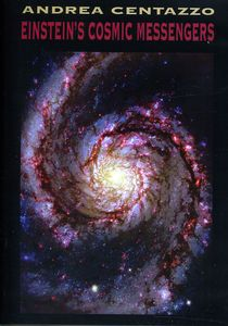 Einsteins Cosmic Messengers