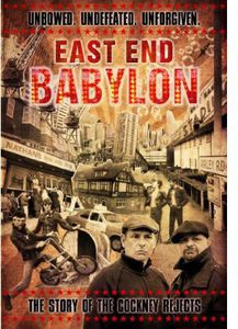 East End Babylon: The Story of the Cockney Rejects