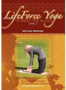 Lifeforce Yoga to Beat the Blues: Level 2