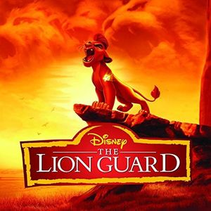 The Lion Guard (Music From the TV Series) (Original Soundtrack)